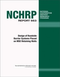 NCHRP Report 663 - Design of Roadside Barrier Systems Placed on MSE Retaining Walls