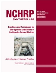 NCHRP Synthesis 428 - Practices and Procedures for Site-Specific Evaluations of Earthquake Ground Motions