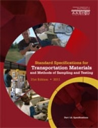 AASHTO Standard Specifications for Transportation Materials and Methods of Sampling and Testing