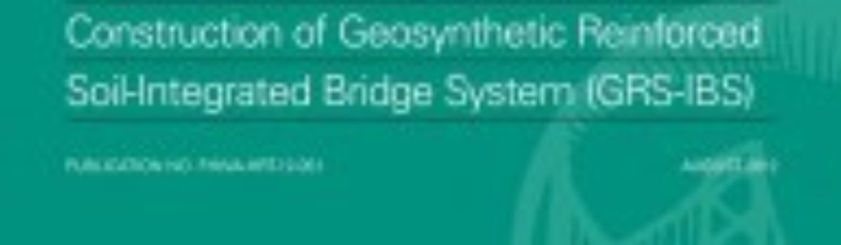Sample Guide Specifications for Construction of Geosynthetic Reinforced Soil-Integrated Bridge System (GRS-IBS)