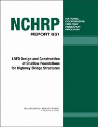 NCHRP 651 - LRFD Design and Construction of Shallow Foundations for Highway Bridge Structures