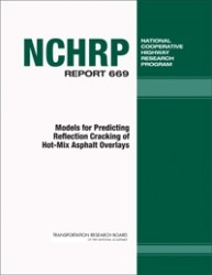NCHRP Report 669: Models for Predicting Reflection Cracking of Hot-Mix Asphalt Overlays