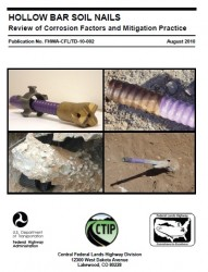 FHWA CFL Hollow Bar Soil Nails - Review of Corrosion Factors and Mitigation Practice, August 2010