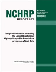 Design Guidelines for Increasing the Lateral Resistance of Highway-Bridge Pile Foundations by Improving Weak Soils