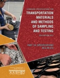Standard Specifications for Transportation Materials and Methods of Sampling and Testing, 33rd Edition